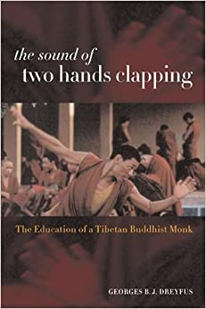 The Sound of Two Hands Clapping: The Education of a Tibetan Buddhist Monk (A Philip E. Lilienthal Book in Asian Studies)