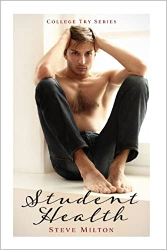 Student Health: Friends to Lovers Straight to Gay College Romance: Volume 4 (College Try)