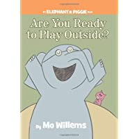 Are You Ready to Play Outside? (An Elephant and Piggie Book) (An Elephant and Piggie Book (7))