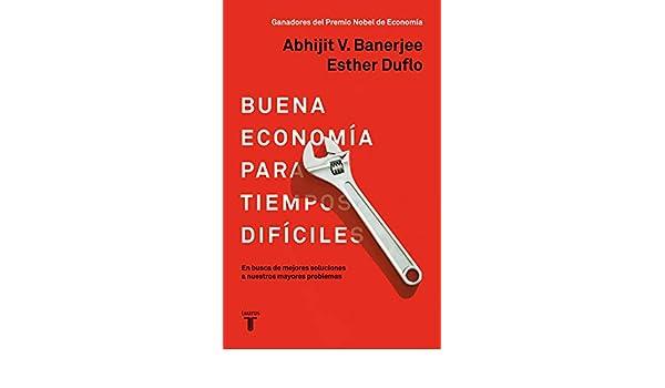 Buena economía para tiempos difíciles: En busca de mejores ...
