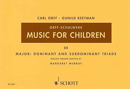 Music for Children: Volume 3: Major - Dominant and Subdominant Triads