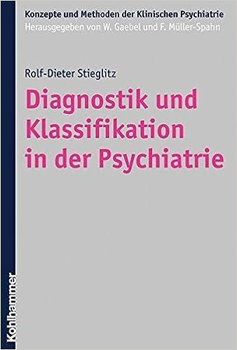 Télécharger des livres sur ipod touch gratuitement Diagnostik Und Klassifikation in Der Psychiatrie (Konzepte Und Methoden Der Klinischen Psychiatrie) by Rolf-Dieter Stieglitz (2007-11-22) B01K9AR2QA PDB