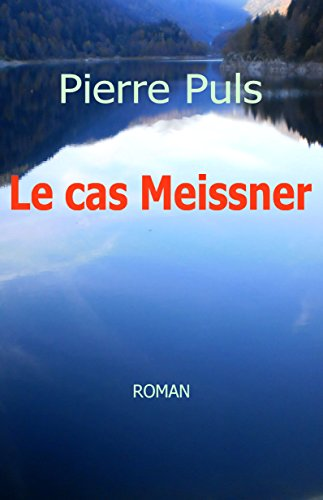 Le cas Meissner (French Edition)