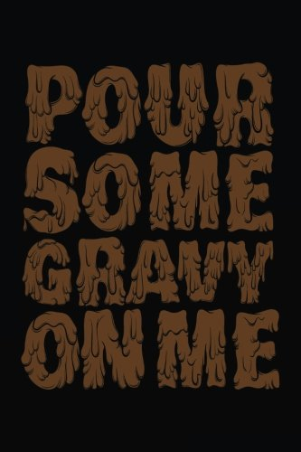 Pour Some Gravy On Me: Lined Gratitude Notebook ebook
