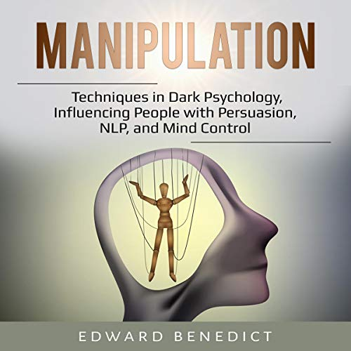 Pdf Fitness Manipulation: Techniques in Dark Psychology, Influencing People with Persuasion, NLP, and Mind Control