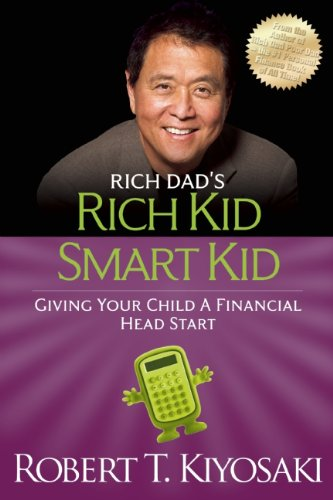 Rich Kid Smart Kid  Giving Your Child A Financial Head Start  Rich Dads  Paperback