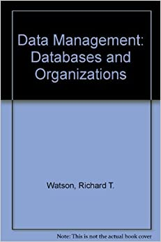 Book Data Management: Databases and Organizations by Richard T. Watson (2003-04-04)