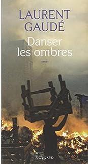 Danser les ombres : roman, Gaudé, Laurent
