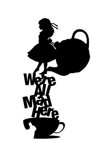 Alice In Wonderland We're All Mad Here Black Decal Vinyl Sti