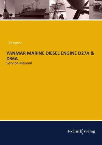 Yanmar Marine Diesel Engine D27A & D36A: Service Manual