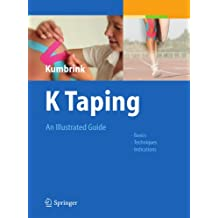 K Taping: An Illustrated Guide  - Basics - Techniques - Indications