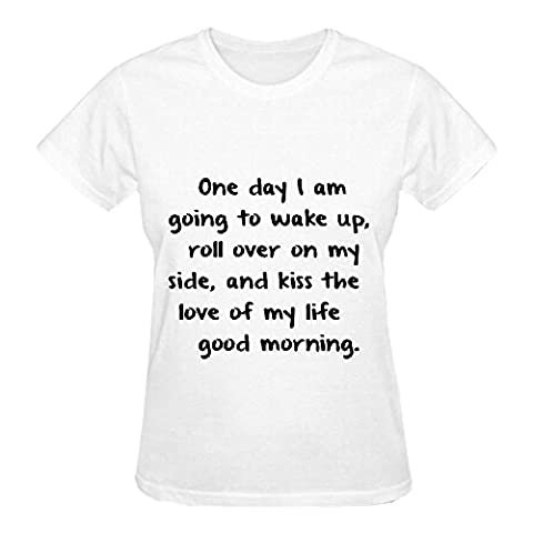 Love one day i am going to wake up T Shirt Design Women Crew Neck White (In Hearts Wake Hoodie)