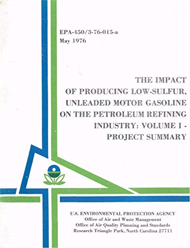 450376015A  Impact of Producing Low-Sulfur Unleaded Motor Gasoline on the Petroleum Refining Industry: Volume I - Project Summary  Volume 4  Mobile Sources Revised 1992