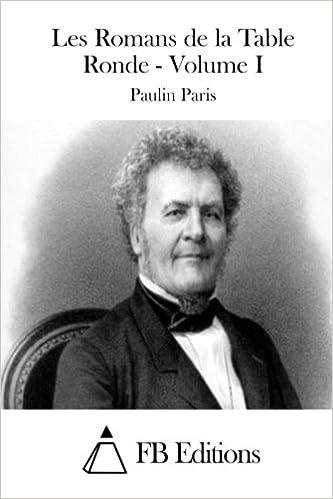 Les Romans De La Table Ronde Volume I French Edition Paulin