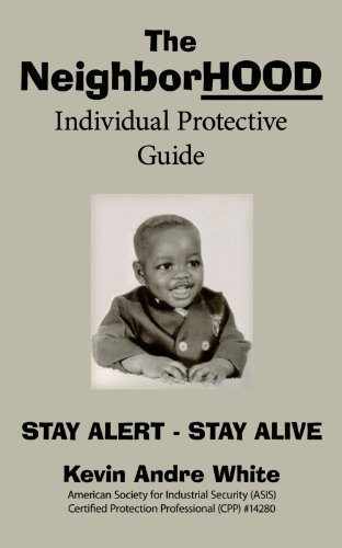 THE NEIGHBORHOOD INDIVIDUAL PROTECTIVE GUIDE