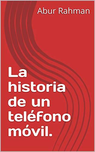 Amazon.com: La historia de un teléfono móvil. (Spanish ...