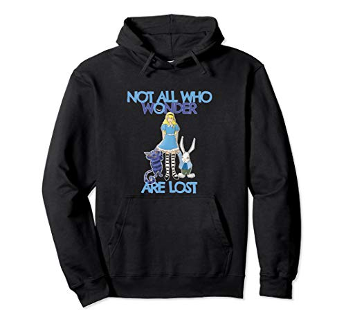 Not All Who Wonder Are Lost Alice In Wonderland Hoodie