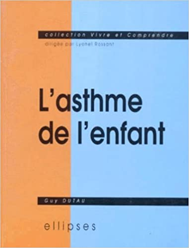 Lire L'asthme de l'enfant: Guy Dutau epub, pdf