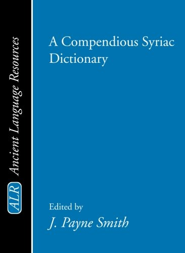 A Compendious Syriac Dictionary: (Ancient Language Resources) (English and Syriac Edition) by Wipf & Stock Pub