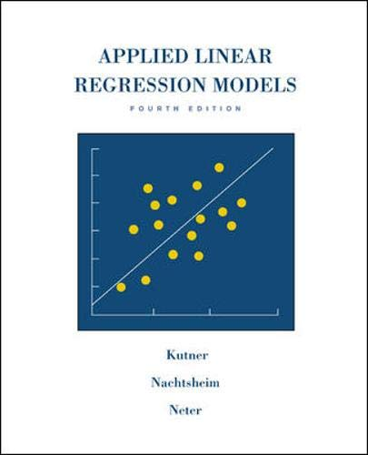 Applied Linear Regression Models- 4th Edition with...