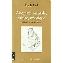 ANOREXIE MENTALE ASCESE MYSTIQUE
