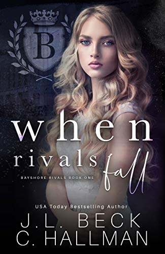 When Rivals Fall: A Bully Romance (Bayshore Rivals Book 1) by [Beck, J.L., Hallman, Cassandra]