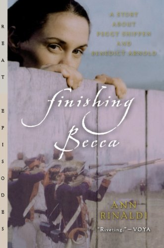 Great Finishing (Finishing Becca: A Story about Peggy Shippen and Benedict Arnold (Great Episodes))