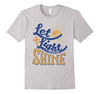 Let Your Light Shine Christian Religious Bible Verse Shirt