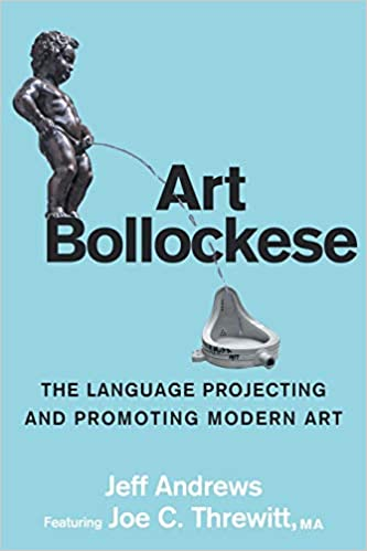 art bollockese fallacies in projecting and promoting modern art