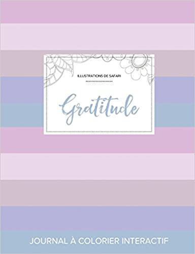 Livre Journal de Coloration Adulte: Gratitude (Illustrations de Safari, Rayures Pastel) pdf