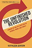 The Unfinished Revolution: Coming of Age in a New Era of Gender, Work, and Family, Kathleen Gerson, 0199783322