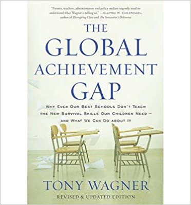 Book The Global Achievement Gap: Why Even Our Best Schools Don't Teach the New Survival Skills Our Children Need—and...- Common