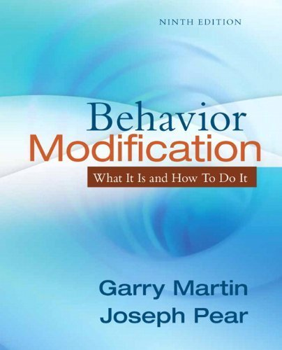 Behavior Modification: What It Is and How To Do It 9th (nineth edition) by Pearson