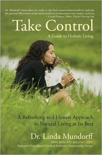 Take Control: A Guide to Holistic Living by Linda Rener-Mundorff (2006-12-05)