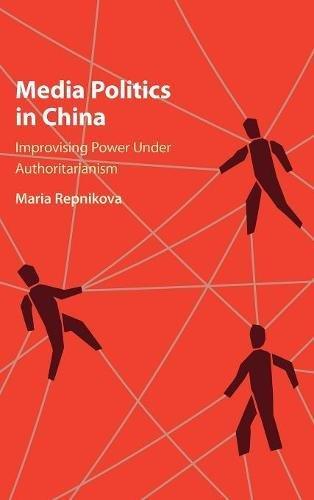 Download Media Politics in China: Improvising Power under Authoritarianism ebook