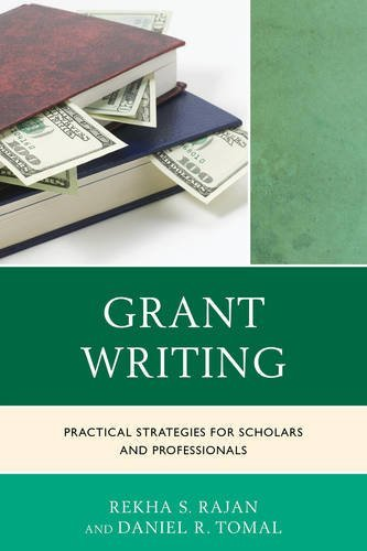 Grant Writing: Practical Strategies for Scholars and Professionals (The Concordia University Leadership Series) by Rekha S. Rajan (2015-06-18)