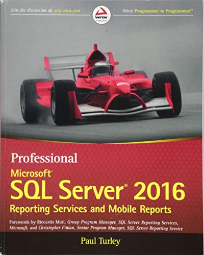 Professional Microsoft SQL Server 2016 Reporting Services and Mobile Reports (Wrox Professional Guides)
