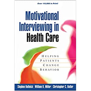 Motivational Interviewing in Health Care: Helping Patients Change Behavior (Applications of Motivational Interviewing) Paperback – 31 Jan. 2008
