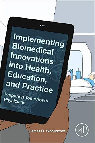 Implementing Biomedical Innovations into Health, Education, and Practice: Preparing Tomorrow's Physicians