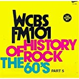 History of Rock: The 60's, Pt. 5 - WCBS FM 101 [Vinyl]