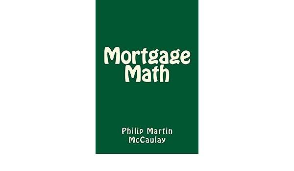 Amazon mortgage math ebook philip martin mccaulay kindle store fandeluxe Images