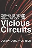 Vicious Circuits: Korea's IMF Cinema and the End of the American Century (Post*45)