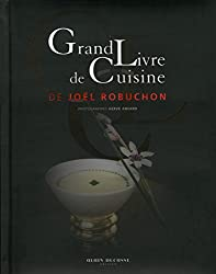 Grand Livre de Cuisine de Joël Robuchon (French Edition)