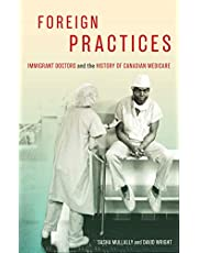 Foreign Practices: Immigrant Doctors and the History of Canadian Medicare