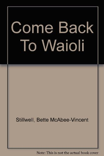 Come Back to Wai'oli : A Brief History of The Salvation Army Wai'oli Tea Room Manoa Valley - Honolulu Hawaii by Bette McAbee-Vincent Stillwell - Shopping Mall Honolulu