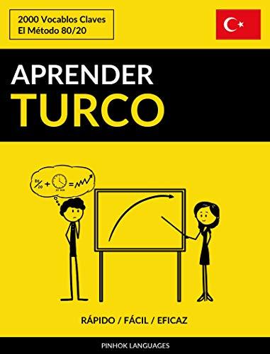 Aprender Turco - Rápido / Fácil / Eficaz: 2000 Vocablos Claves por Pinhok Languages