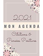 Mon Agenda 2021 Citations & Pensées Positives: Du 1er janvier au 31 décembre | Phrases Inspirantes, Calendrier, notes, RDV