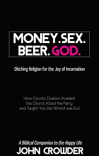 Money. Sex. Beer. God.