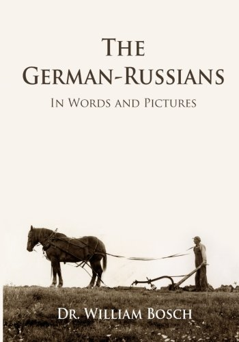 The German-Russians: in Words and Pictures