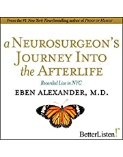 A Neurosurgeon's Journey to the Afterlife: Recorded Live in NYC